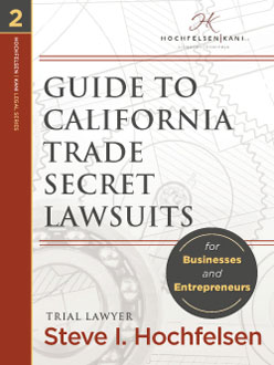 Guide to California Trade Secret Lawsuits for Businesses and Entrepreneurs
